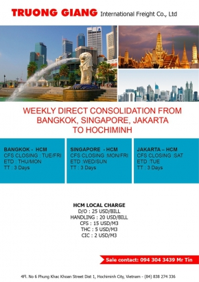 WEEKLY DIRECT CONSOLIDATION FROM BANGKOK SINGAPORE JAKARTA TO HOCHIMINH